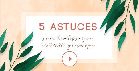 visuel vidéo 5 astuces developper sa créativité graphique